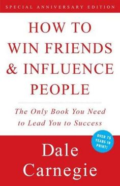 How to Win Friends and Influence People by Dale Carnegie, ISBN: 9780091906351