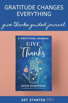 Beautiful Gratitude Journals That Will Fill Your Life With Joy and Positive Energy // Give Thanks: A Gratitude Journal by Josie Robinson // The GRATITUDE JAR