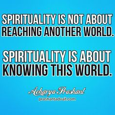 Spirituality is not reaching another world.  #ShriPrashant #Advait #Spirituality Read at:- prashantadvait.com Watch at:- www.youtube.com/c/ShriPrashant Website:-www.advait.org.in Facebook:- www.facebook.com/ LinkedIn:- www.linkedin.com/in/ Twitter:- twitter.com