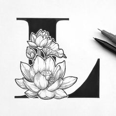 L for As I was sketching this, I already knew this is going to be one of my favourites. Such a beautiful and mystical flower. Calligraphy Drawing, Calligraphy Letters, Calligraphy Handwriting, Graphic Design Typography, Lettering Design, Name Drawings, Fancy Letters, Monogram Design, You Draw