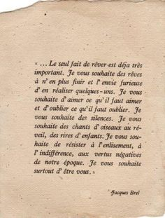 """Jacques Brel """"The simple act of dreaming. French Phrases, French Quotes, French Poems, Words Quotes, Me Quotes, Sayings, Queen Quotes, Pretty Words, Beautiful Words"""