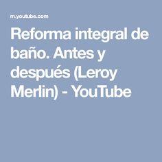 Reforma integral de baño. Antes y después (Leroy Merlin) - YouTube Merlin, Youtube, Renovation, Youtubers, Youtube Movies
