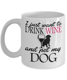 I Just Want to Drink Wine and Pet My Dog  #gift#dog #wine #dogs $16.95