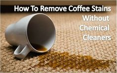 How to Clean Coffee stains without chemical cleaners