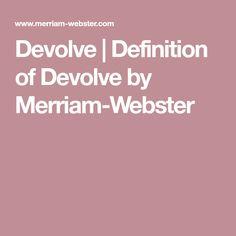 Devolve | Definition of Devolve by Merriam-Webster
