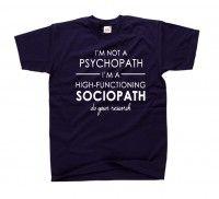 Koszulka z nadrukiem I'M NOT A PSYCHOPATH I'M A HIGH-FUNCTIONING SOCIOPATH do your research Sherlock