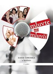 Hovor ako hovorca (David Simurka a kolektiv) Public Speaking, Website, Creative, Petra, Motto, David, Decoration, Books, Decor