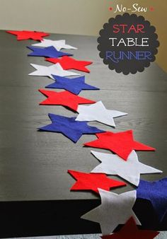 Cook and Craft Me Crazy: No-Sew Star Table Runner, This templates and tutorials for easy felt crafts for of July Decor, Independence Day, USA Patriotic, Memorial Day Decor. Patriotic Party, Patriotic Crafts, July Crafts, Holiday Crafts, Holiday Fun, 4. Juli Party, 4th Of July Party, Fourth Of July, Memorial Day