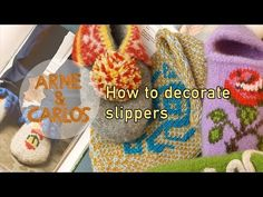 HOW TO DECORATE YOUR KNITTED SLIPPERS – part 2 – ARNE & CARLOS
