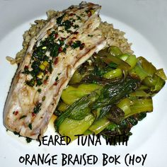 Seared Tuna with Orange Braised Bok Choy