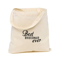 The Best Ever Bridesmaid Wedding Party Tote Bag is made from 100% cotton and embroidered in a handsome black thread. The perfect present for the best bridesmaid to use on the wedding day!