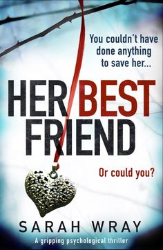 Her Best Friend by Sarah Wray | Books in 2019 | Thriller books