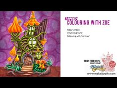 Copic Markers - Speed Colouring Fairy Tree House
