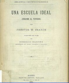 Una escuela ideal : (mirando al provenir) / por Preston W. Search ; traducción del inglés por Domingo Barnés