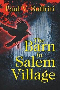 "Looking for a good #Thriller? ""The Barn in Salem Village"" by Paul V. Suffriti - Dark Fantasy Delves Into Salem Witchcraft Heritage. #Fantasy #Suspense"