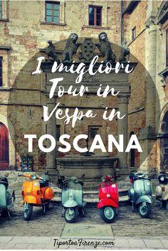 I migliori tour in Vespa in Toscana: Firenze, Chianti, Siena, Mugello e non solo!