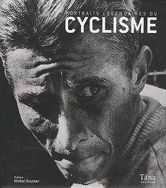 Portraits Legendaires Du Cyclisme - Jacques Augendre €39   http://stores.ebay.fr/ruedulivre1