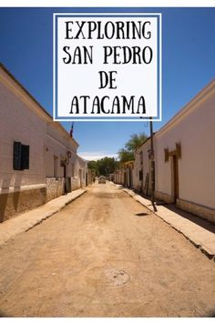 San Pedro de Atacama - tips on places to visit, where to stay and what to eat