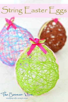 STRING EASTER EGGS CRAFTS - Put a fresh face on your Easter decor with these adorable and easy string Easter eggs! Perfect craft to make with kids!