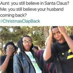 Christmas clap back, dad, and memes: mom: where's my present? Christmas Clapback, Thanksgiving Clapback, Mr Krabs Daughter, Dankest Memes, Funny Memes, Jokes, Desi Memes, Stupid Memes, Funny Tweets