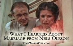 What I learned about marriage from Nels Oleson.