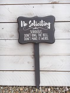 No Soliciting Wood Sign With Stake, Hand painted 8x11 by ScrapaliciousAZ on Etsy https://www.etsy.com/listing/293239549/no-soliciting-wood-sign-with-stake-hand