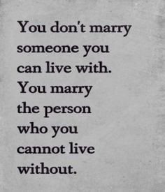 You don't marry – Love Quotes