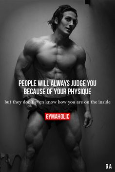 People Will Always Judge You Because Of Your Physique.