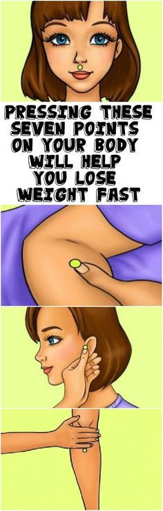 PRESSING THESE SEVEN POINTS ON YOUR BODY WILL HELP YOU LOSE WEIGHT FAST