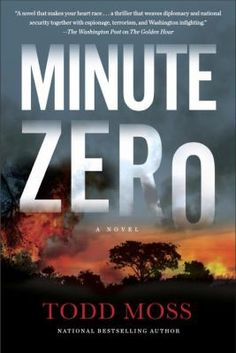 In the life of every country, at a moment of extreme national disruption, there is a brief period of breakdown, when everything is uncertain, events can turn on a dime. That is the moment to act, to shape events how you want them to go. That is Minute Zero. Fresh off the harrowing events of The Golden Hour , State Department crisis manager Judd Ryker is suddenly thrown into a quickly developing emergency in Zimbabwe, where a longtime strongman is being challenged for the presidency.