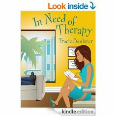 In Need of Therapy by Tracie Banister http://www.amazon.com/In-Need-of-Therapy-ebook/dp/B008N6Z36Y