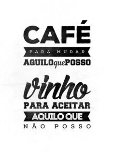 Café para mudar aquilo posso. Vinho para aceitar aquilo que não posso | Crie seu quadro com essa imagem! https://www.onthewall.com.br/frases-e-citacoes/cafe-e-vinho-3: