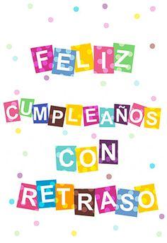 """Topos De Cumpleaños Con Retraso"" eCard. Customize, add text and photos. Send by email or Facebook."