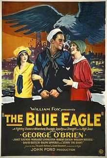 The Blue Eagle. George O'Brien, Janet Gaynor. William Russell, Margaret Livingston. Directed by John Ford. Fox Film. 1026