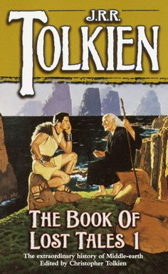 J.R.R. Tolkien - The Book of Lost Tales, Part One (The History of Middle-Earth, #1)