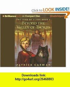 Beyond the Valley of Thorns (Land of Elyon) Patrick Carman, Aasne Vigesaa , ISBN-10: 1597374016  ,  , ASIN: B00127QEU0 , tutorials , pdf , ebook , torrent , downloads , rapidshare , filesonic , hotfile , megaupload , fileserve