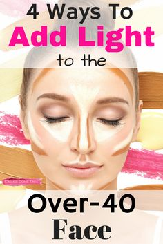 4 Ways to bring light to the shadows on an over-40 face and my favorite products for highlighting.