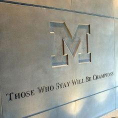 """University of Michigan: """"Those Who Stay Will Be Champions"""" - Coach Bo Schembechler"""