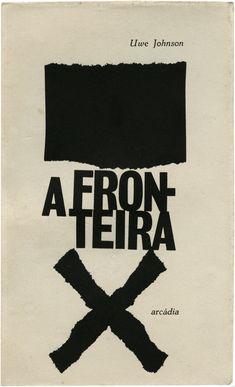 A Fronteira, Uwe Johson, Editora Arcádia, design Sebastião Rodrigues, 1963