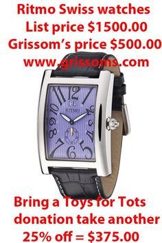 Ritmo Swiss made watches on sale now 75% off retail with a Toys for Tots donation only at Grissom's Fine Jewelry.