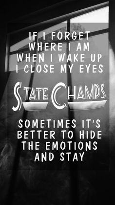 State Champs // All Or Nothing State Champs Lyrics, Lyric Quotes, Tattoo Quotes, Pop Punk Lyrics, Pop Punk Bands, Baby Songs, Music Lyrics, Music Music, Real Friends