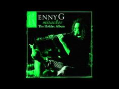 ▶ Kenny G Miracles ( The Holiday Album )