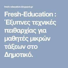 Fresh-Education : Έξυπνες τεχνικές πειθαρχίας για μαθητές μικρών τάξεων στο Δημοτικό. Education, Blog, Blogging, Onderwijs, Learning