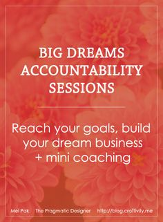 Big Dreams Accountability Sessions: Reach your goals, build your dream business + mini coaching