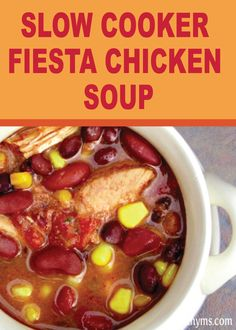 This Slow Cooker Fiesta Chicken Soup is perfect for a cold fall day ...
