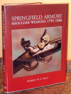 Springfield Armory Shoulder Weapons 1795-1968 Krag Flintlock Trapdoor Rifle Book