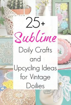 If you've been wanting to figure out what to do with Grandma's doilies, or simply love the concept of granny chic decor, then this collection of doily crafts is for you! Crafting with doilies is fun and easy, and there are so many ways to upcycle and repurpose those vintage doilies in your stash. #vintagedoilies #doilycrafts #grannychic #upcycleddoilies #grannychicdecor #grandmillenial #grandmillenials #doilies
