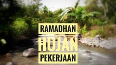 Ramadhan Hujan Pekerjaan