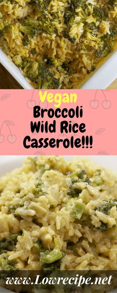 Vegan Broccoli Wild Rice Casserole!!! - Low Recipe