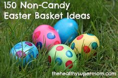 150 Non-Candy Easter Basket Ideas - The Healthy SuperMom